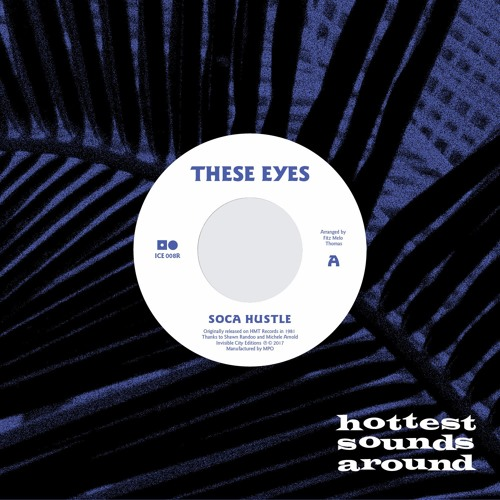 These Eyes - Soca Hustle / Let Me Love (ICE 008)