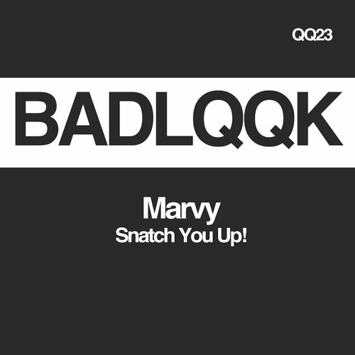 Marvy - Snatch You Up!