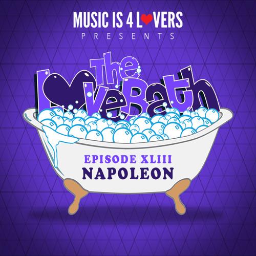 The LoveBath XLIII featuring Napoleon [Musicis4Lovers.com]