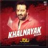 Khalnayak - J&U (Remix)