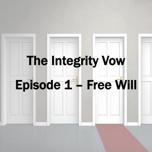 The Integrity Vow - Episode 1 - Free Will