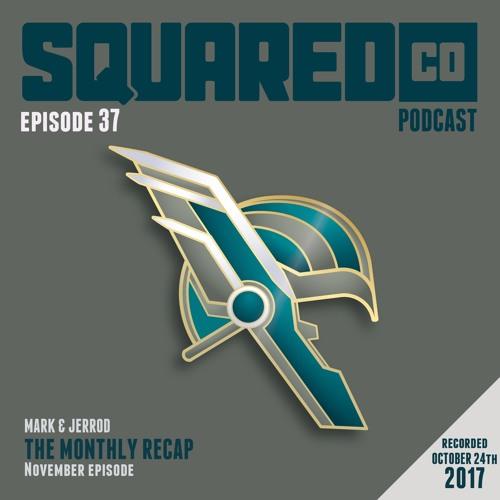 Episode 37:  November Recap
