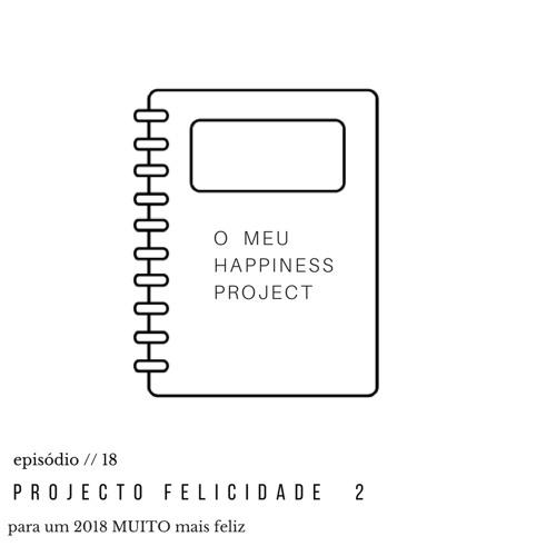 episódio 18 // projecto felicidade, como fazer (segunda parte)