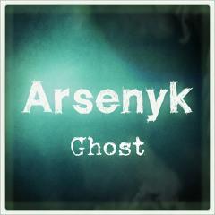 Arsenyk - Ghost