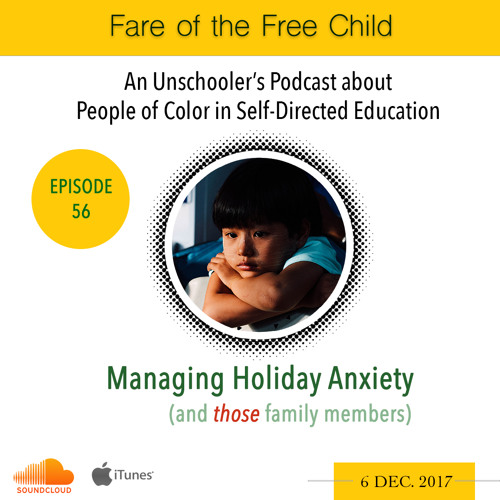 Ep. 56: Managing Unschoolers' Holiday Anxiety