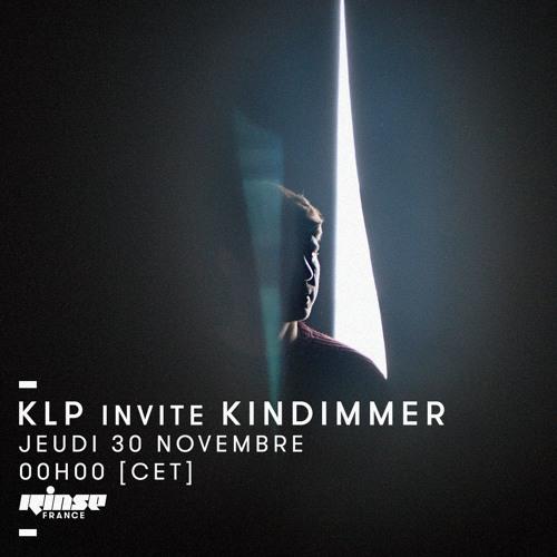 KLP invites Kindimmer // Rinse France