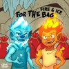Fire & Ice - 4 The Bag