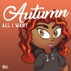Autumn - All I Want
