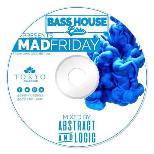 Abstract & Logic - Bass House Bible Bradford Mad Friday Promo Mix