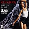 Rihanna - Umbrella (Viktor Newman Bootleg) FREE DOWNLOAD!!