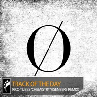 "Track of the Day: Rico Tubbs ""Chemistry"" (Isenberg Remix)"