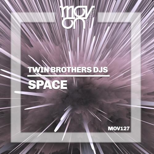 Twin Brothers Djs - Space (Original Mix)