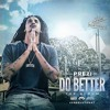 Prezi – Do Better Remix ft Philthy Rich, OMB Peezy, Mozzy (Exclusive Audio)
