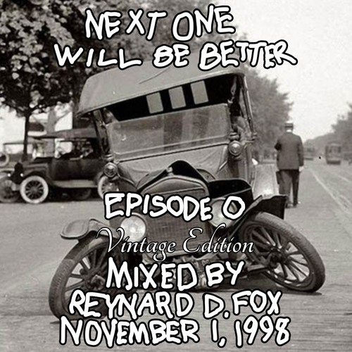 Next One Will Be Better, Episode 0, AKA the Giant Love Balls mix