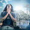 Prezi Ft. Philthy Rich, OMB Peezy, Mozzy - Do Better [Remix] [Prod. Smackz]