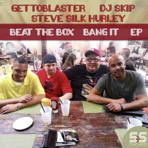 Gettoblaster, DJ Skip, Steve Silk Hurley - Beat The Box / Bang It