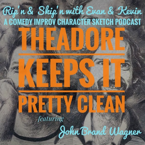Ep 82 - Theadore Keeps It Pretty Clean Feat. John Brand Wagner