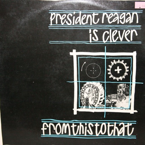 From This To That - President Reagan Is Clever