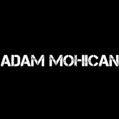 ADAM MOHICAN - BAD BREAK OUT