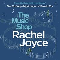 The Music Shop By Rachel Joyce Audiobook Excerpt