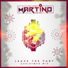 Martino - Leave The Past feat. Ellis (Christmas Edit)