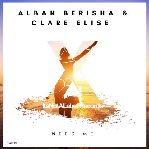 Need Me (Radio Edit)- Alban Berisha & Clare Elise