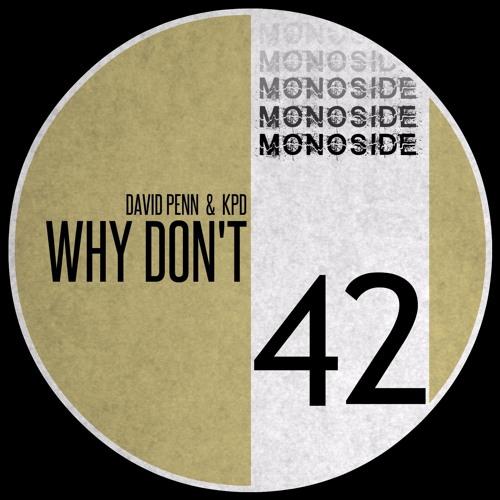 David Penn & KPD - WHY DON'T (Original Mix) // MS42