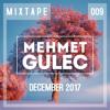 Mehmet Gulec - Mixtape December 2017-12-07 Artwork