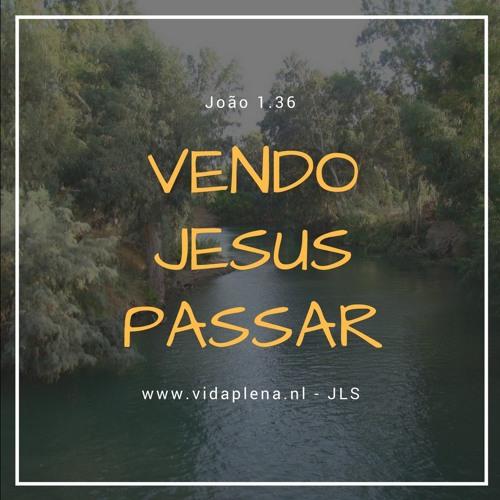Vendo Jesus Passar (João 1.36)