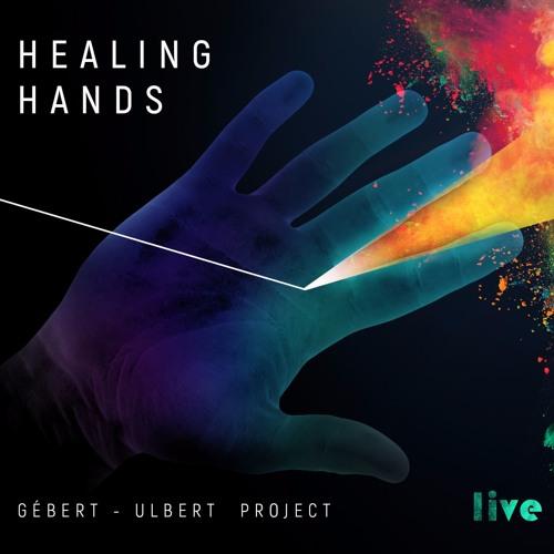 Gébert - Ulbert Project - Healing Hands