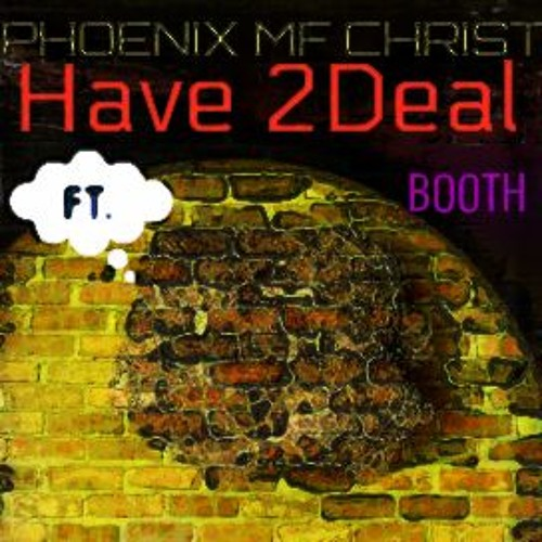 Have 2Deal ft. Booth
