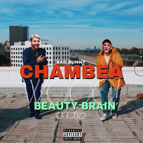 Bad Bunny - Chambea (Beauty Brain Remix)