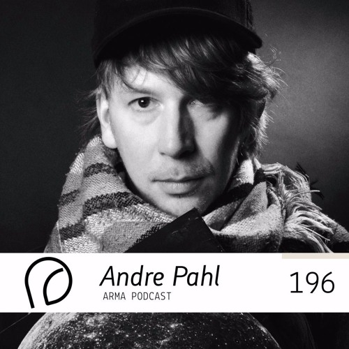 ARMA PODCAST 196: Andre Pahl @ A