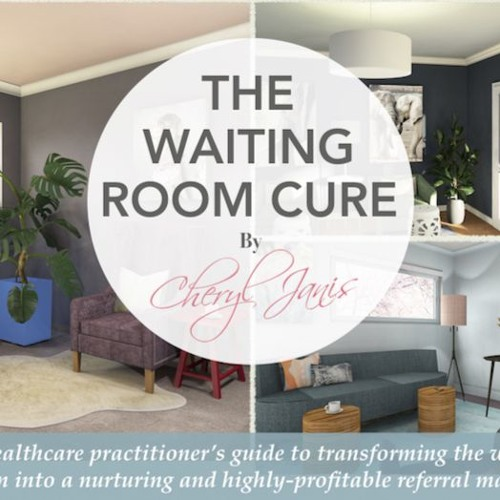 EP. 111 | DocPreneur Podcast | The Waiting Room Cure w/ Interior Designer Cheryl Janis