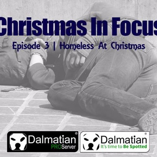 'Christmas' In Focus Episode 3 Homeless At Christmas 071217