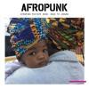 AFROPUNK Mixtape #036: Road To Joburg