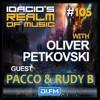 Idacio's Realm Of Music 105 Guest Mix Pacco & Rudy B @ DI.FM/PROGRESSIVE