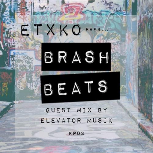 [EP03] ETXKO pres. #BRASHBEATS : Elevator Musik