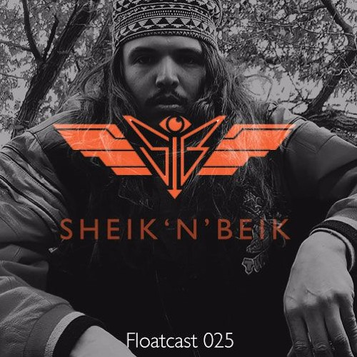 Sheik 'N' Beik Floatcast #025 with Vagara