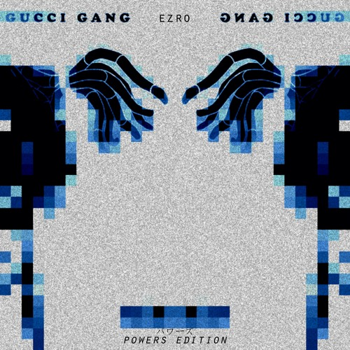 Ezro - Gucci Gang [Powers Edition]   VISUAL ON YOUTUBE NOW