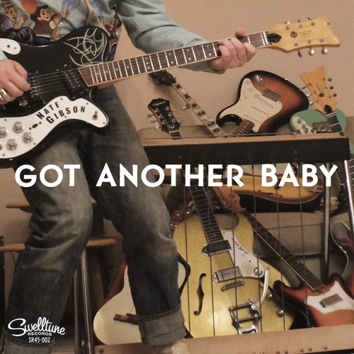 GOT ANOTHER BABY - Nate Gibson