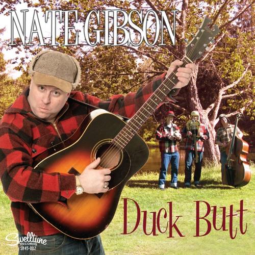 DUCK BUTT - Nate Gibson