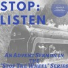 Stop: Listen- Advent 2B