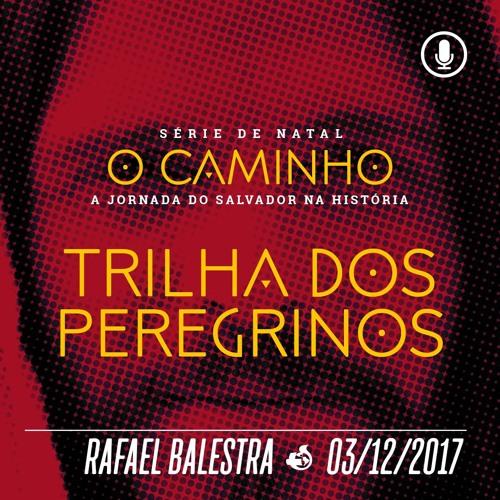 Trilha dos Peregrinos - Rafael Balestra - 03/12/2017