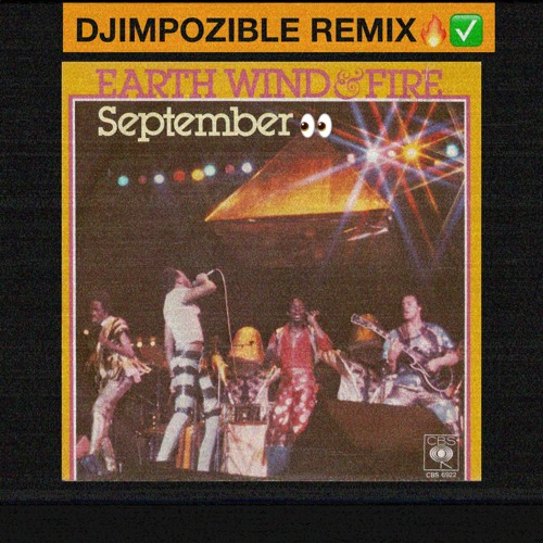 Earth ,Wind, & Fire - September (Impozible Remix) FIXED  by