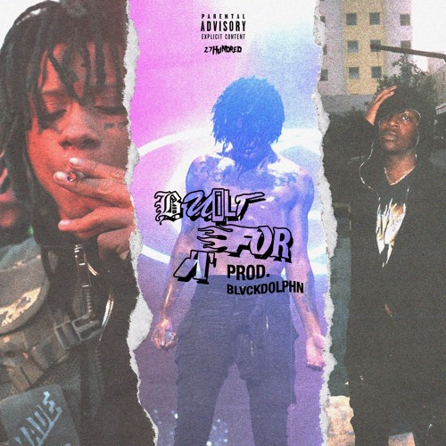 """Built For It"" ft UnoTheActivist & Trippie Redd (prod. BLVCK DOLPHN)"
