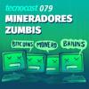 079 – Mineradores Zumbis