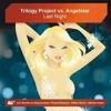 Trilogy Project feat Angelstar - Last Night [Bastian Harper Radio Edit]