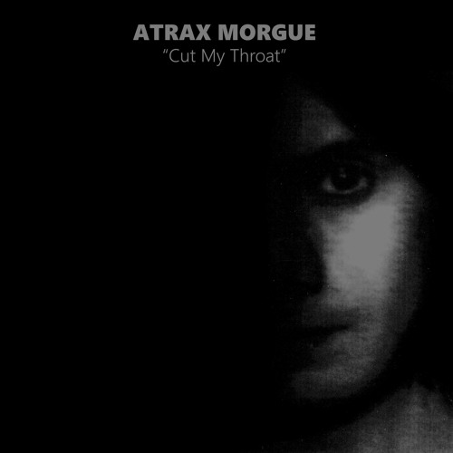 Atrax Morgue - Before Extract (from Cut My Throat Lp)