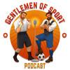Gentlemen Of Sport Ep 001: Welcome Everyone
